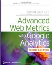 Advanced Web Metrics with Google Analytics,  1118168445