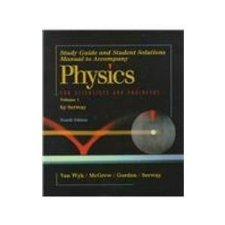 Physics For Scientists and Engineers Study Guide Vol 1 by John R. Gordon