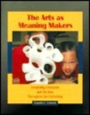 Arts as Meaning Makers, The by Cornett 013792920X