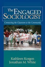 The Engaged Sociologist by Korgen 1412936594