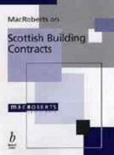MacRoberts on Scottish Building Contracts by MacRoberts 0632034114