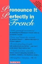 Pronounce It Perfectly in French with Cassette s by Kendris 0812080386