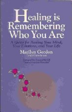 Healing Is Remembering Who You Are by Gordon 0962776203