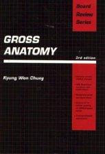 Gross Anatomy  by Chung 068301563X