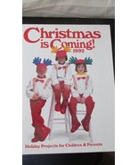 Christmas is Coming 1992 Crafts For Parents And Kids - $7.99