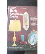 Creative Home Library EARLY AMERICAN CRAFTS by Roberta Raffaelli HB - $4.99