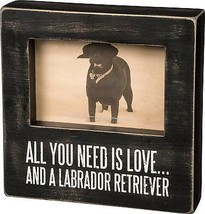 All You Need is Love and a Labrador Box Frame Primitives by Kathy Pictur... - $24.95