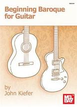 Beginning Baroque For Guitar (electric or acoustic) Book/Standard Notati... - $12.99