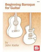 Beginning Baroque For Guitar (electric or acous... - $12.99