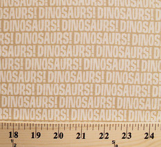 Cotton Dinosaurs! Words Font Writing Tan Kids Cotton Fabric Print BTY D5... - $10.95