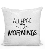 "Sequin Pillow With Stuffing Allergic To Mornings 16"" Magic Flip - £26.91 GBP"