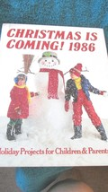 Christmas Is Coming! 1986.Holiday Projects for Children and Parents OXMO... - $7.99