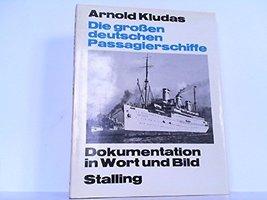 Die grossen deutschen Passagierschiffe: Dokumentation in Wort u. Bild (German... - $7.87