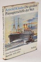 Die groen Passagierschiffe der Welt. Eine Dokumentation. Band III: 1924 - 19... - $18.76
