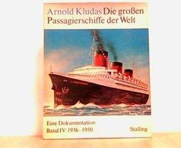 Die groen Passagierschiffe der Welt. Eine Dokumentation. Band IV: 1936 - 195... - $12.82