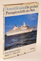 Die groen Passagierschiffe der Welt. Eine Dokumentation. Band V: 1950 - 1974... - $18.76
