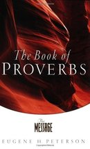 The Message: The Book of Proverbs Peterson, Eugene H. - $2.08