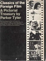 Classics of the Foreign Film [Hardcover] [Jan 01, 1962] Tyler, Parker and Wel... - $17.06