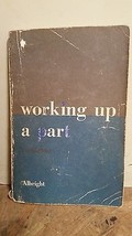 Working Up a Part :  A Manual for the Beginning Actor, Second Edition - $4.45