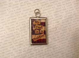 2 sided My DAD is a Soldier / USA Charm Reversible Tag Pendant Metal Glass