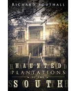 Haunted Plantations of the South (trade paperback) Richard Southall 9780... - $30.00