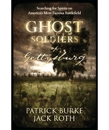 Ghost Soldiers of Gettysburg (trade paperback) Patrick Burke, Jack Roth ... - $30.00