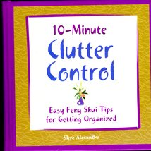 10 Minute Clutter Control BY Skye Alexander - $5.95
