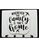 """Wall Mounted Keychain Holder Rack -""""Wherever the Family is that's Home""""  - $18.95"""