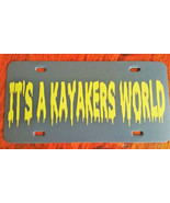 It's a kayakers world grey poly license plate custom vinyl car novelty tag  - £6.15 GBP