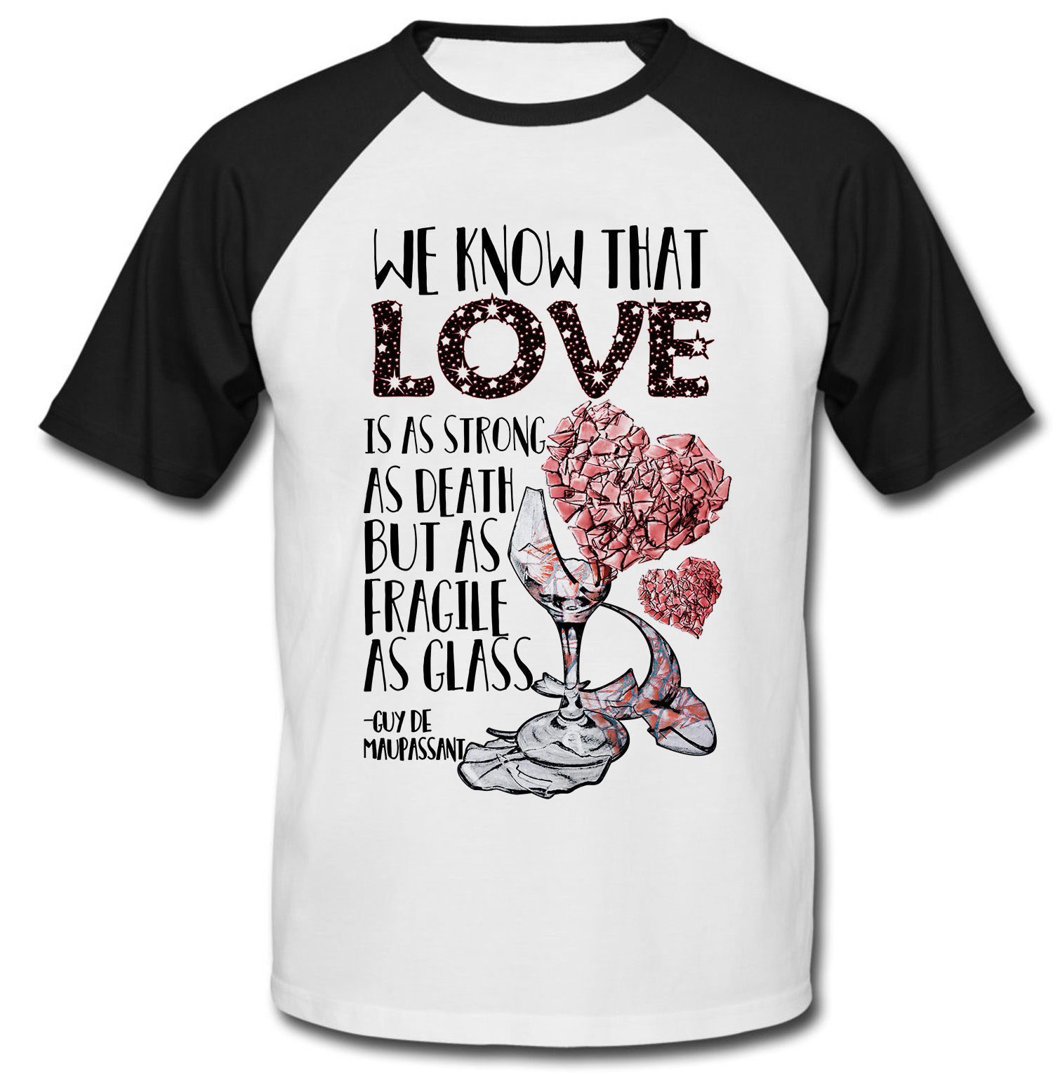GUY DE MAUPASSANT LOVE QUOTE - NEW COTTON BASEBALL TSHIRT