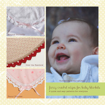 Ammee's Babies-Fancy Crochet Edges For Baby Blankets - $10.14