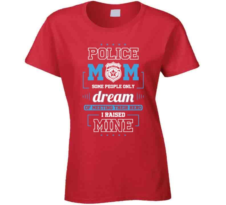 Police Mom Rased My Hero Blue Lives Matter Tshirt