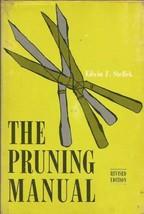 The Pruning Manual [Hardcover] [Jan 01, 1958] Steffek, F. Edwin