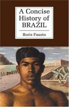 A Concise History of Brazil (Cambridge Concise Histories) Fausto, Boris and Brak
