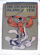 L. Frank Baum THE ENCHANTED ISLAND OF YEW, 1st/1st Exceptional copy !!! Oz - $2,450.00