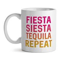 Fiesta Siesta Tequila Repeat Party Alcoholic Meme - Mad Over Mugs - Insp... - $19.55