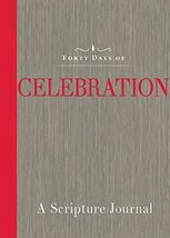 Forty Days of Celebration: A Scripture Journal [Jan 20, 2015] Common Eng... - $6.32