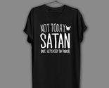Sarcastic sarcasm atheist not today satan but let s keep in touch thumb155 crop