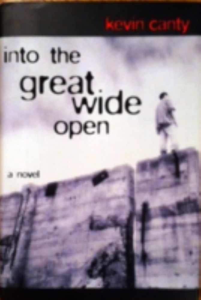 Into the Great Wide Open, A Novel by Canty, Kevin