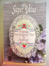 "Cross Stitch Kit There's No Friend Like Mother Hang Up Ornament 3.5"" by 5"" - $5.99"