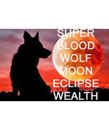 JAN 20TH SUPER BLOOD WOLF MOON ECLIPSE WEALTH BLESSINGS MAGICK Witch Cas... - $88.00