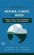 Handbook of Weather, Climate and Water: Dynamics, Climate, Physical Mete... - $141.06