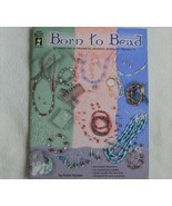 Born to Bead Jewelry Beading Pattern Book HOTP 2267 by Katie Hacker - $10.00