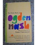 The Pocket Book of Ogden Nash Ogden Nash and Louis Untermeyer - $4.76