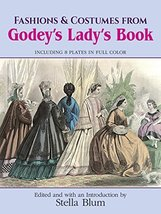 Fashions and Costumes from Godey's Lady's Book: Including 8 Plates in Fu... - $6.93