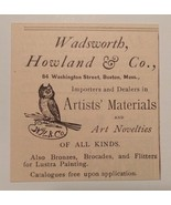 1885 Wadsworth, Howland & Co. Artists' Materials Advertisement Boston, M... - $25.00