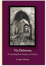 VIA DOLOROSA A Contemplative Journey to Calvary