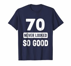 Brother Shirts - 70 Years Never Looked So Good Shirt 70th Birthday Gifts... - $19.95+