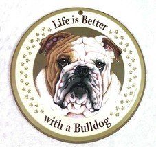 "10"" Life is Better with a Bulldog Bull Dog Puppy Round Wood Sign - $13.98"