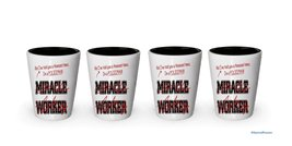 I'm a Policeman shot glass- Not a Miracle Worker -Policeman Gifts (4) - $24.45